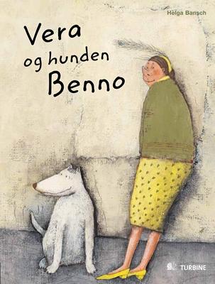 Vera og hunden Benno Helga Bansch 9788770906654