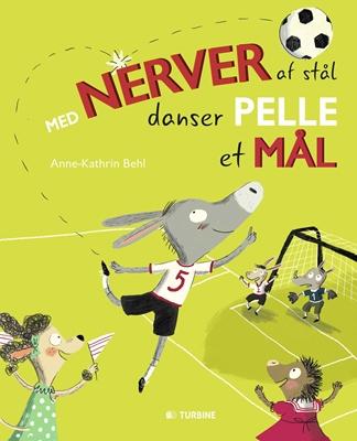 Med nerver af stål danser Pelle et mål Anne-Kathrin Behl 9788740601442
