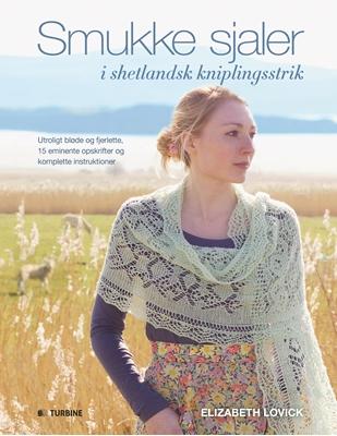 Smukke sjaler i shetlandsk kniplingsstrik Elizabeth Lovich 9788740609271