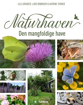 Naturhaven Lilli Gruwier, Katrine Turner, Lars Brøndum 9788740607543