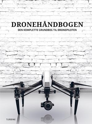 Dronehåndbogen Lars Birkebæk Pedersen, Tommy Nielsen, Kasper Due Bække 9788740621969