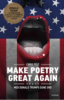 Make poetry great again Chris Felt 9788740618808
