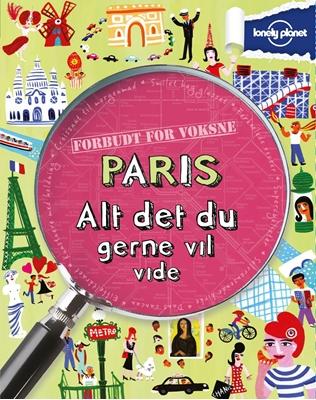Paris - alt det du gerne vil vide Klay Lamprell 9788779009745