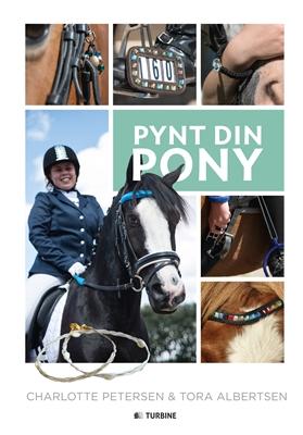 Pynt din pony Tora Albertsen, Charlotte Petersen 9788740614374