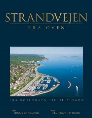 Strandvejen fra Oven Claus Hagen Petersen 9788779006430