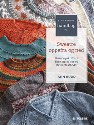 Strikkerens håndbog til sweatre oppefra og ned Ann Budd 9788740615012