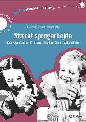 Stærkt sprogarbejde Helle Iben Bylander, Trine Kjær Krogh 9788771601695