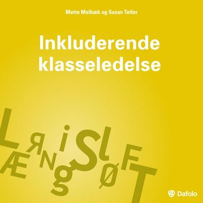 Inkluderende klasseldelse Mette Molbæk, Susan Tetler 9788772819815