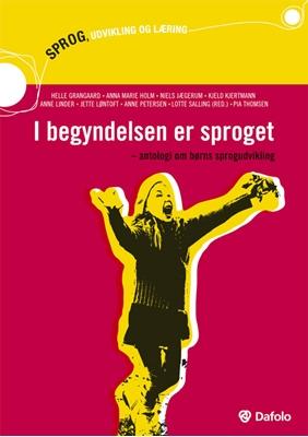 I begyndelsen er sproget Helle Grangaard m.fl. 9788772813851
