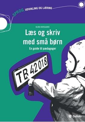 Læs og skriv med små børn Klara Korsgaard 9788771604139