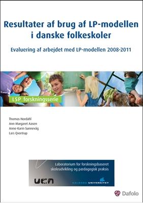 Resultater af brug af LP-modellen i danske folkeskoler Lars Qvortrup, Thomas Nordahl, Ann Margaret Aasen Anne-Karin Sunnevåg 9788772816814