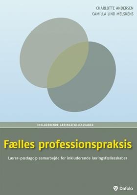 Fælles professionspraksis Camilla Lind Melskens, Charlotte Andersen 9788771600919
