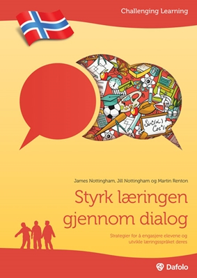 Styrk læringen gjennom dialog - norsk udgave James Nottingham, Jill Nottingham, Martin Renton 9788771603965