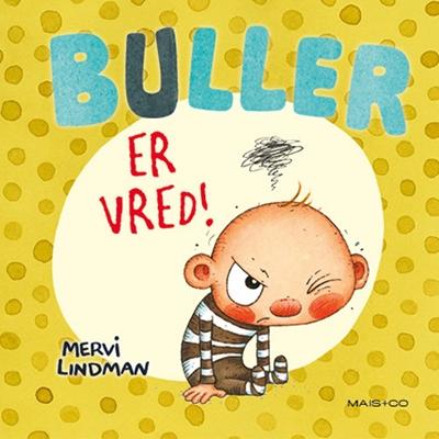 Buller er vred! Mervi Lindman 9788799994762