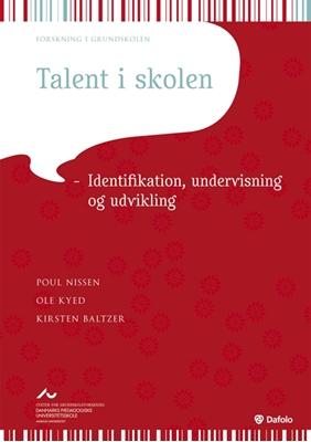 Talent i skolen Kirsten Baltzer, Ole Kyed, Poul Nissen 9788772815428