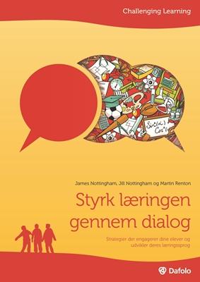 Styrk læringen gennem dialog James Nottingham, Martin Renton, Jill Nottingham 9788771603927
