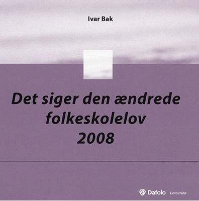 Det siger den ændrede folkeskolelov Ivar Bak 9788772813363