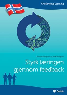 Styrk læringen gjennom feedback - norsk udgave Jill Nottingham, James Nottingham 9788771603972