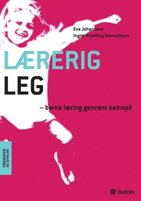 Lærerig leg Eva Johansson, Ingrid Pramling Samuelsson 9788772815749