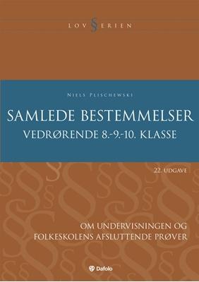 Samlede bestemmelser vedrørende 8.-9.-10. klasse Niels Plischewski 9788772814810