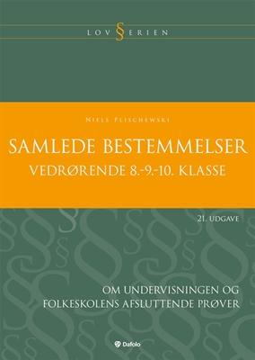 Samlede bestemmelser vedrørende 8.-9.-10. klasse Niels Plischewski 9788772813943