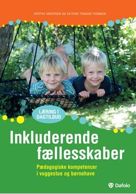 Inkluderende fællesskaber Dorthe Andersen, Katrine Tranum Thomsen 9788772819518