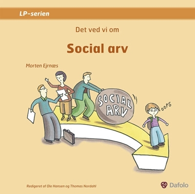Det ved vi om social arv Morten Ejrnæs 9788772814438