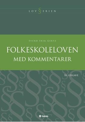 Folkeskoleloven med kommentarer Svend Erik Gertz 9788771600896