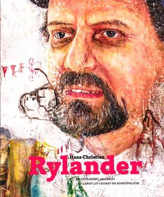 Hans Christian Rylander Torben Weirup, Lisbeth Bonde, Bente Scavenius m.fl., Hans Christian Rylander 9788799928408