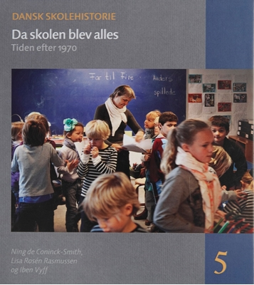 Da skolen blev alles Iben Vyff, Lisa Rosén Rasmussen, Ning de Coninck-Smith 9788771840179