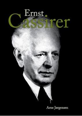 Introduktion til Ernst Cassirer Arne Jørgensen 9788788663877