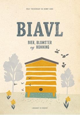 Biavl. Bier, blomster og honning Benny Gade, Rolf Theuerkauf 9788711441206