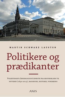 Politikere og prædikanter Martin Schwarz Lausten 9788774577195
