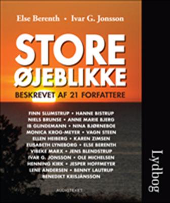 Store øjeblikke - beskrevet af 21 forfattere Else Berenth 9788764506686
