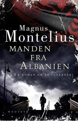 Manden fra Albanien Magnus Montelius 9788770538947