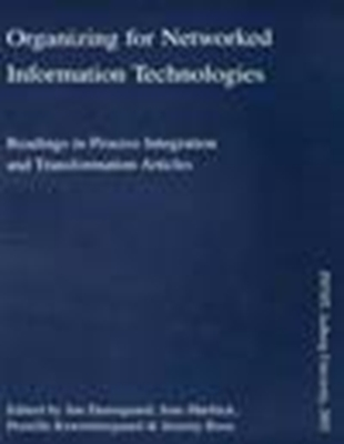 Organizing for networked information technologies : readings in process integration and transformation articles Jan Damsgaard 9788773079188