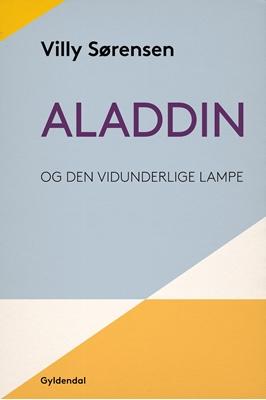 Aladdin og den vidunderlige lampe Villy Sørensen 9788702210972