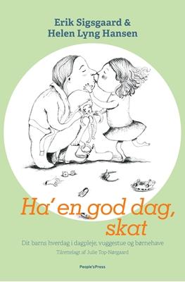 Ha' en god dag, skat Julie Top-Nørgaard, Helen Lyng Hansen, Erik Sigsgaard 9788771597042