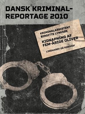 Kidnapning af fem-årige Oliver Diverse Diverse, Diverse forfattere 9788711753248