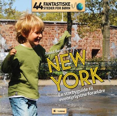 44 fantastiske steder for børn – New York Roald Bergmann 9788740607598