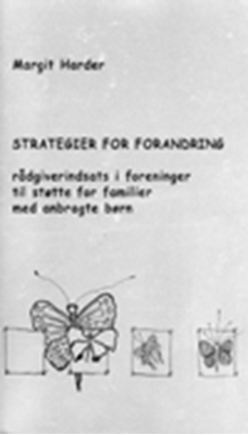 Strategier for forandring - rådgiverindsats i foreninger til støtte for familier med anbragte børn Margit Harder 9788773078327