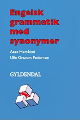 Engelsk grammatik med synonymer Aase Herskind, Uffe Gravers Pedersen 9788762502116