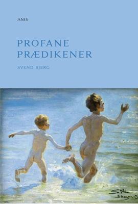 Profane prædikener Svend Bjerg 9788774575337