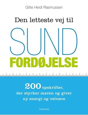Den letteste vej til sund fordøjelse Gitte Heidi Rasmussen 9788702171969
