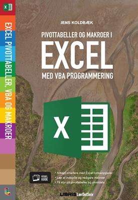 Excel Pivottabeller, VBA og Makroer Jens Koldbæk 9788778538857