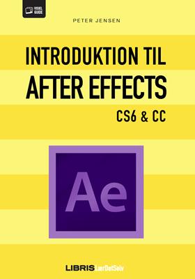 Introduktion til After Effects CS6 & CC Peter Jensen 9788778534316