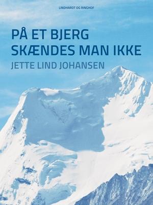 På et bjerg skændes man ikke Jette Lind Johansen 9788711772881