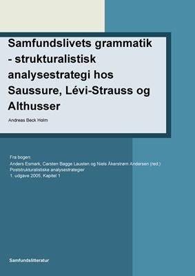 Samfundslivets grammatik- strukturalistisk analysestrategi Andreas Beck Holm 9788778674449