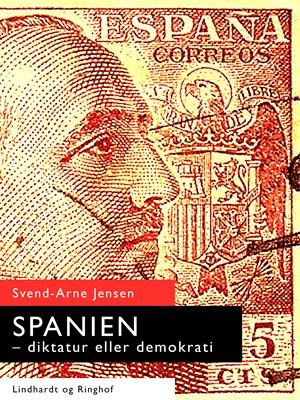 Spanien-diktatur eller demokrati Svend-Arne Jensen 9788711578582