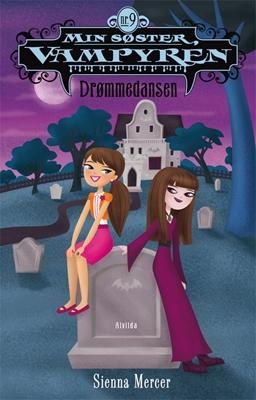 Min søster, vampyren 9: Drømmedansen Sienna Mercer 9788771055948